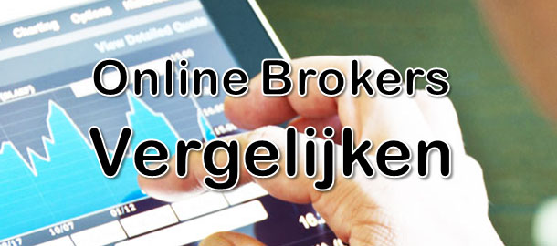 Brokers Vergelijken And Choose What Is Best For You Through Comparison and Evaluation